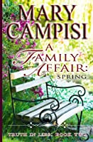 A Family Affair: Spring: 2 (Truth in Lies)