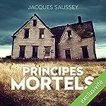 Principes mortels | Jacques Saussey