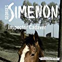 Inspector Cadaver: Inspector Maigret, Book 24 Audiobook by Georges Simenon, William Hobson - translator Narrated by Gareth Armstrong