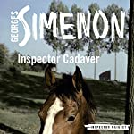 Inspector Cadaver: Inspector Maigret, Book 24 | Georges Simenon,William Hobson - translator