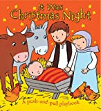 Sophie Piper It Was Christmas Night: A Push-and-pull Playbook (Push & Pull Playbook) (Push-and-Pull Playbooks)