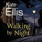 Walking by Night | Kate Ellis