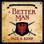A Better Man: An Egil & Nix Tale | Paul S. Kemp