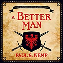 A Better Man: An Egil & Nix Tale (       UNABRIDGED) by Paul S. Kemp Narrated by Nick Podehl