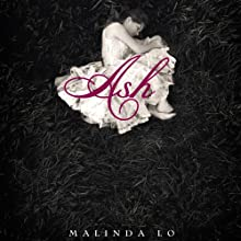 Ash (       UNABRIDGED) by Malinda Lo Narrated by Malinda Lo