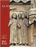 echange, troc Fabienne Joubert - La sculpture gothique en France : XIIe-XIIIe siècles