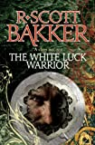 The White-Luck Warrior (Aspect-Emperor) (1841495395) by Bakker, R. Scott