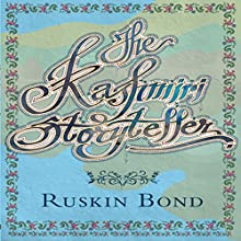 The Kashmiri Storyteller Audiobook by Ruskin Bond Narrated by Vineet Kumar