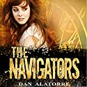 The Navigators Audiobook by Dan Alatorre Narrated by Thomas Stone