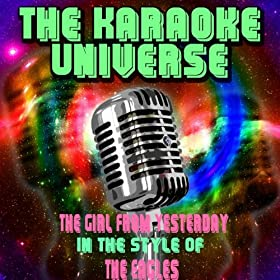 The Girl From Yesterday (Karaoke Version) [In the Style of the Eagles]
