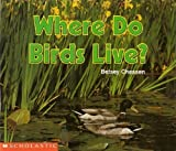 Where Do Birds Live? (Science Emergent Readers) (0590769677) by Chessen, Betsey