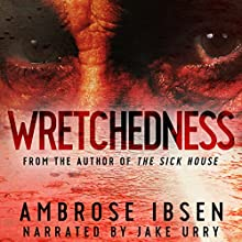 Wretchedness Audiobook by Ambrose Ibsen Narrated by Jake Urry