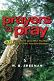 img - for Prayers to Pray: 401 Suggestions about What You Might Say to God in Real-Life Situations book / textbook / text book