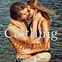 Clothing Optional (       UNABRIDGED) by Alahna Zee Narrated by Chandra Skyye