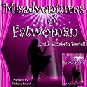 Misadventures of Fatwoman Audiobook by Julie Elizabeth Powell Narrated by Melanie Fraser