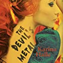 The Devil's Metal (       UNABRIDGED) by Karina Halle Narrated by Mia Chiaromonte