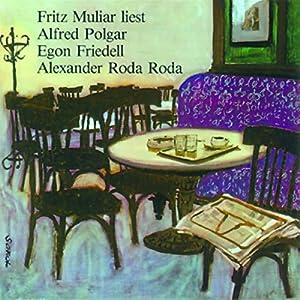 Fritz Muliar liest Polgar, Friedell und Roda Roda Hörbuch
