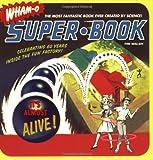Wham-O Super-Book: Celebrating 60 Years Inside the Fun Factory