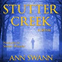 Stutter Creek Audiobook by Ann Swann Narrated by Stephen Woodfin