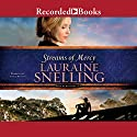 Streams of Mercy: Song of Blessing, Book 3 (       UNABRIDGED) by Lauraine Snelling Narrated by Stina Nielsen