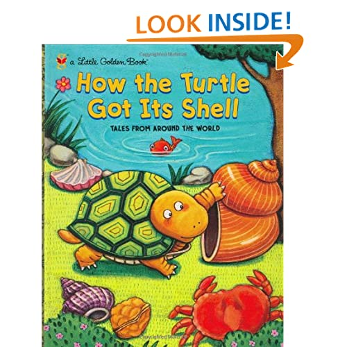 How the Turtle Got Its Shell (Little Golden Book) Justine Fontes, Ron Fontes and Keiko Motoyama
