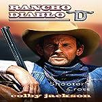 Shooter's Cross: Rancho Diablo, Book 1   Colby Jackson