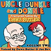 Uncle Dunkle and Donnie 2: More Fractured Fables from the Voice of Yogi Bear! | [Daws Butler, Pedro Pablo Sacristan]