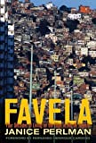 img - for Favela: Four Decades of Living on the Edge in Rio de Janeiro Reprint Edition by Perlman, Janice (2011) book / textbook / text book