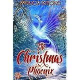 The Christmas Phoenix ~ Patricia Kiyono