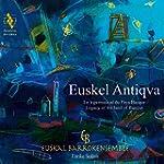 Euskel Antiqua -> le Legs Musical du...