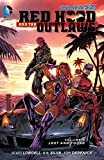 Red Hood and the Outlaws Vol. 6: Lost and Found (The New 52)