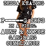 F--king Cops in a Field: Aunt & Niece Gangbang Compliance: Taboo Police Sex Erotica | Tessa Keating
