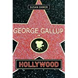George Gallup in Hollywood (Film and Culture Series)