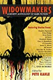 Widowmakers: A Benefit Anthology of Dark Fiction