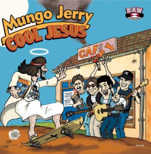Mungo jerry - Cool Jesus - Zortam Music