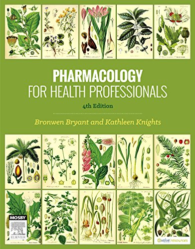 Pharmacology for Health Professionals, by Bronwen Bryant, Kathleen Knights