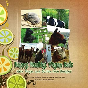 Happy, Healthy, Vegan Kids: With Vegan and Gluten Free Recipes
