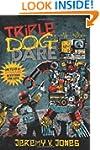 Triple Dog Dare: One Year of Dynamic...