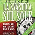La svastica sul sole Audiobook by Philip K. Dick Narrated by Osmar Miguel Santucho