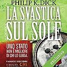 La svastica sul sole | Livre audio Auteur(s) : Philip K. Dick Narrateur(s) : Osmar Miguel Santucho