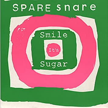 spare snare smile, it's sugar