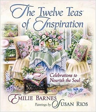 The Twelve Teas of Inspiration: Celebrations to Nourish the Soul