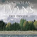 The Divide Audiobook by Nicholas Evans Narrated by William Hope