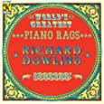 Richard Dowling: World's Greatest Piano Rags