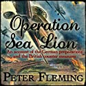 Operation Sea Lion: An Account of the German Preparations and the British Counter-Measures