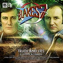 Blake's 7 2.6 Truth and Lies Audiobook by Justin Richards Narrated by Paul Darrow, Michael Keating, Jan Chappell, Steven Pacey, Tom Chadbon