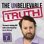The Unbelievable Truth, Series 7 | Jon Naismith,Graeme Garden