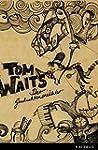 Tom Waits. Der Geschichtenerzähler: G...