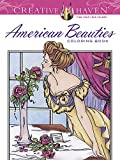 Creative Haven American Beauties Coloring Book (Creative Haven Coloring Books)
