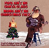 Various Artists Papa Ain't No Santa Claus, Mama Ain't No Christmas Tree